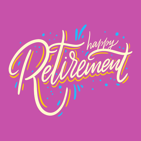 Happy Retirement. Hand drawn vector lettering. Isolated on pink background. Design for poster, greeting card, photo album, banner. Vector illustration