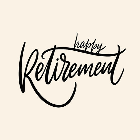 Happy Retirement. Hand drawn vector lettering. Isolated on background. Design for poster, greeting card, photo album, banner. Vector illustration Vectores