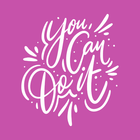 You can do it. Hand drawn vector lettering. Motivational inspirational quote.