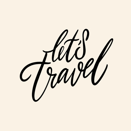 Lets travel. Hand drawn vector lettering. Isolated on background.