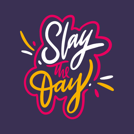 Slay the day phrase hand drawn vector lettering. Slang quote. Isolated on blue background. Design for greeting cards, logo, sticker, banner, poster, print