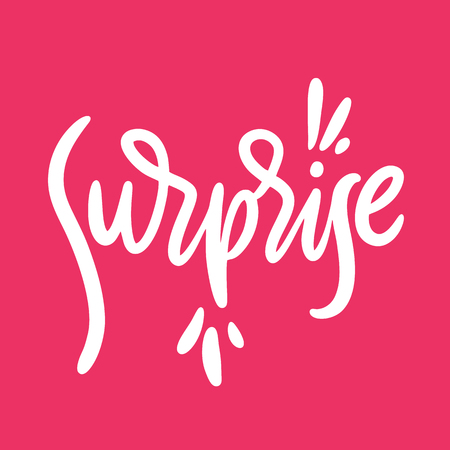 Surprise phrase hand drawn vector lettering. Isolated on pink background. Design for invitation and greeting card, prints, banner, pin, sticker, t-shirt and posters.