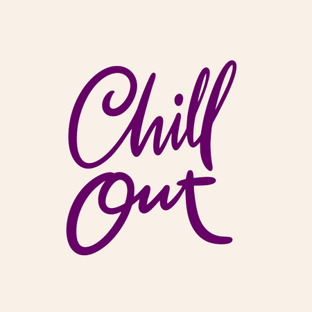 Chill Out hand drawn vector lettering phrase. Isolated on background.