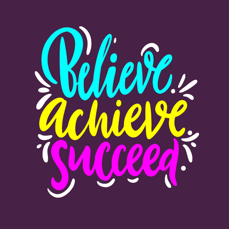 Believe, achieve, succeed. Hand drawn vector quote lettering. Isolated on purple background. Design for decor, cards, print, t-shirt