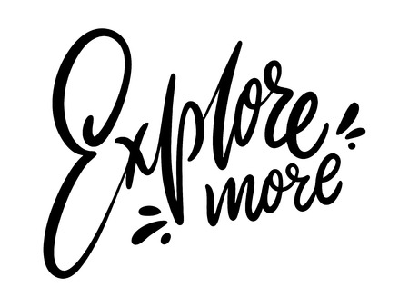 Explore More. Hand drawn vector lettering. Isolated on white background. Ilustração