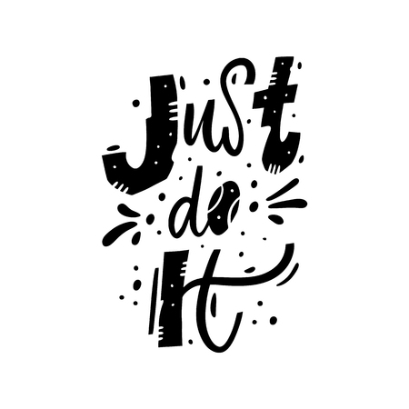 Just do it. Hand drawn vector lettering. Isolated on white background. Motivation phrase. Design for poster, banner, card, sticker.