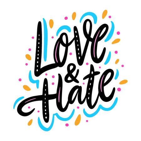 Love and hate. Hand drawn vector lettering. Motivation phrase. Illusztráció
