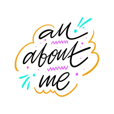 All about me. Hand drawn vector lettering. Isolated on white background.