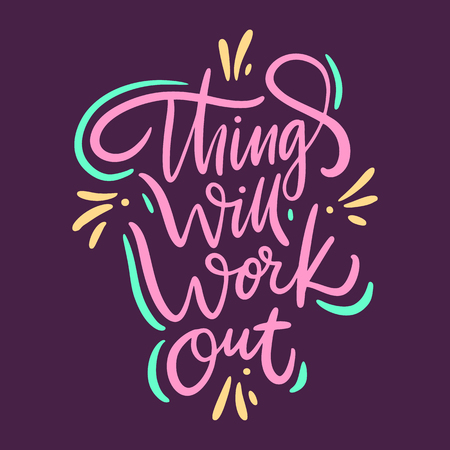 Things will work out. Hand drawn vector lettering. Isolated on purple background.