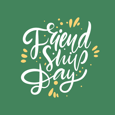 Friendship day. Holiday hand drawn vector lettering. Isolated on green background.