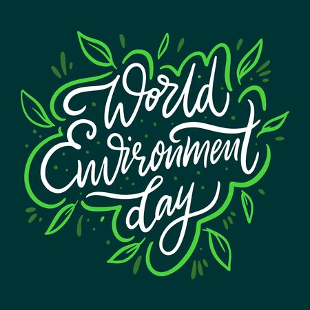 World Environment Day. Hand drawn vector lettering. Holiday phrase.