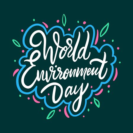 World Environment Day. Hand drawn vector lettering. Holiday phrase. Isolated on green background.