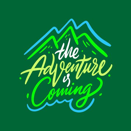 The adventure is coming.
