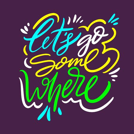 Lets go some where. Hand drawn vector quote lettering. Motivational typography. Isolated on purple background. Design for banner, poster, logo, sign, sticker web blog Иллюстрация