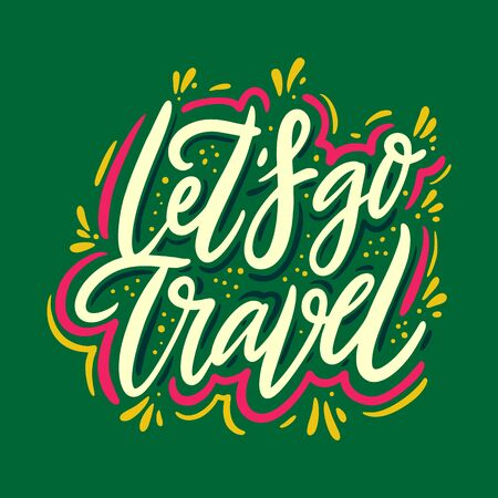 Let's go travel vector quote lettering. Motivational typography.