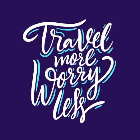 Travel more worry less inspiration quote lettering. Motivational typography. Isolated on blue background. D