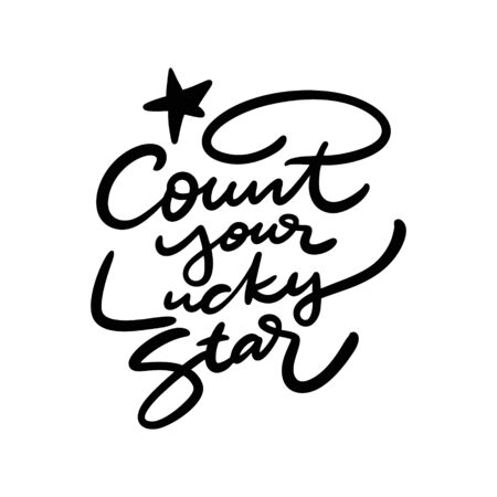 Count Your Lucky Star vector lettering. Isolated on white background.