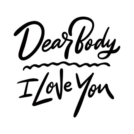 Dear Body, i love you.
