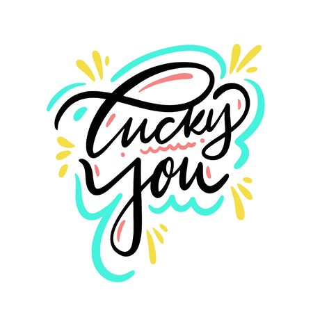 Lucky You holiday lettering. Modern brush calligraphy. Isolated on white background.