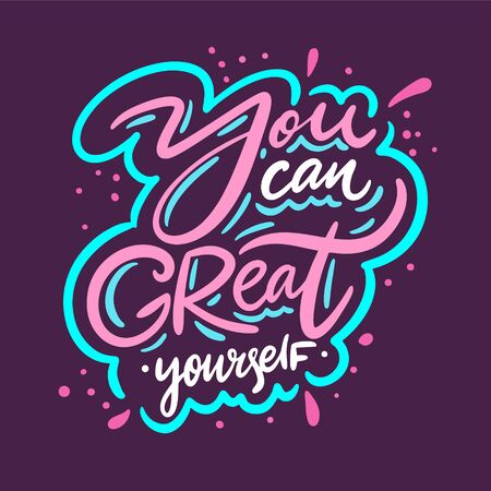 You can great yourself. Hand drawn vector phrase lettering. Isolated on purple background.