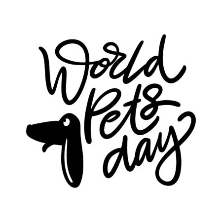 World Pets Day vector lettering. Isolated on white background.