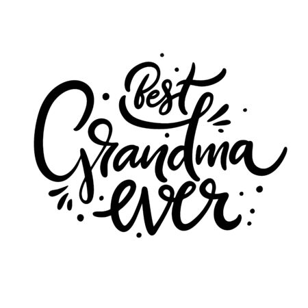 Best Grandma Ever vector lettering. Isolated on white background.