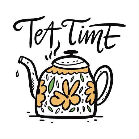 Teapot hand drawn vector illustration and lettering. Isolated on white background. Cartoon style. Design for decor, cards, print, web, poster, banner, t-shirt