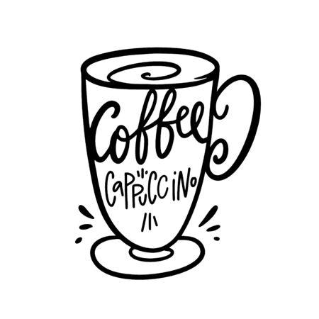 Coffee cappuccino vector illustration and lettering. Isolated on white background.