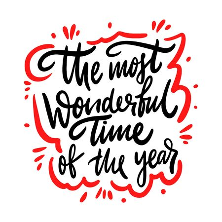 The most wonderful time of the year quote vector illustration. Isolated on white background. Design for decor, cards, print, web, poster, banner, t-shirt
