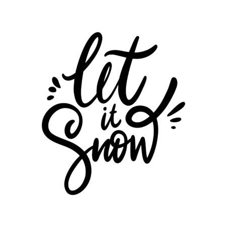 Let it snow phrase vector illustration. Isolated on white background. Design for decor, cards, print, web, poster, banner, t-shirt