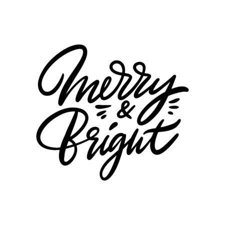 Merry and Bright vector lettering. Isolated on white background. Design for decor, cards, print, web, poster, banner, t-shirt