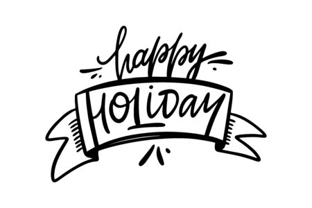 Happy Holiday hand drawn vector lettering. Isolated on white background.
