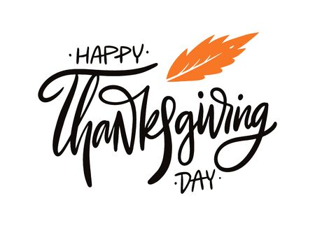 Happy Thanksgiving day. Hand drawn vector lettering. Isolated on white background.