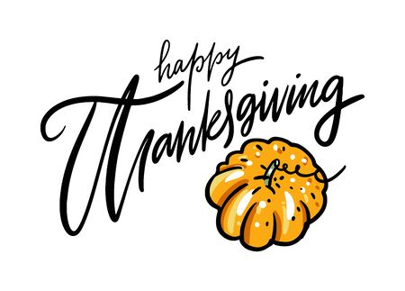 Happy Thanksgiving and pumpkin. Hand drawn vector lettering. Isolated on white background. Иллюстрация