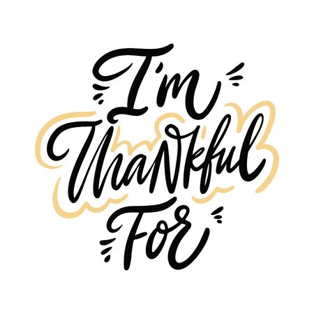 IM Thankful for. Thanksgiving holiday lettering. isolated