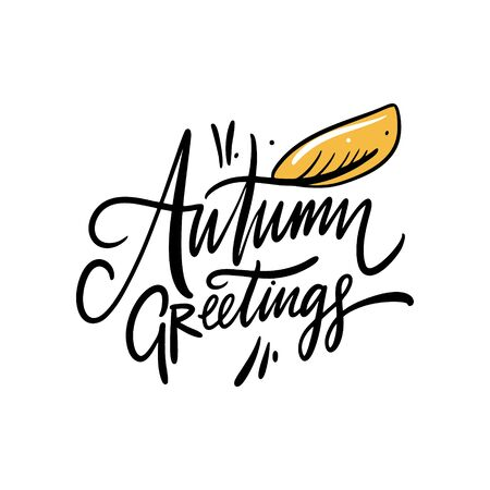 Autumn greetings hand drawn vector lettering. Isolated on white background.