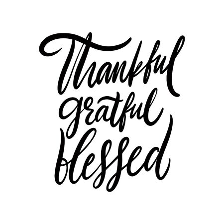 Thankful, grateful, blessed phrase thanksgiving day. Hand drawn vector lettering.