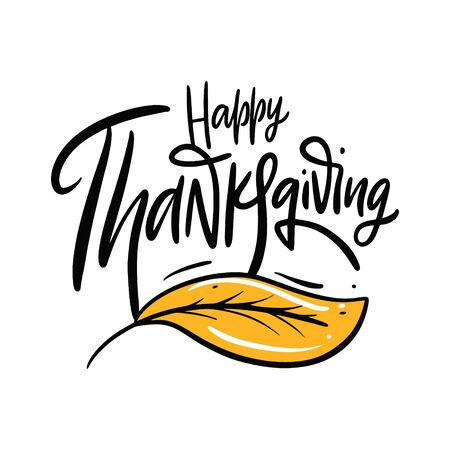 Happy Thanksgiving. Hand drawn vector lettering qoute. Isolated on white background.