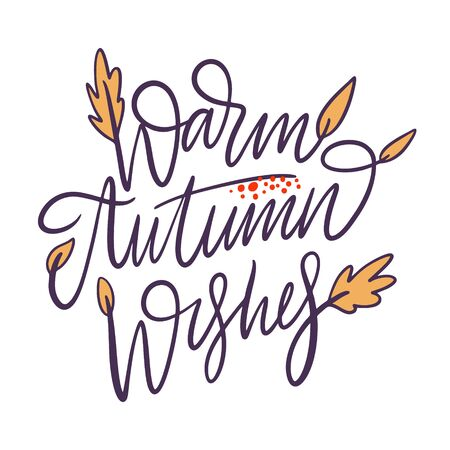 Warm autumn wishes lettering phrase. Hand drawn vector illustration.