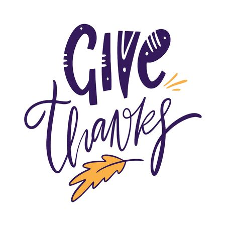Give thanks holiday autumn lettering phrase. Hand drawn vector illustration.