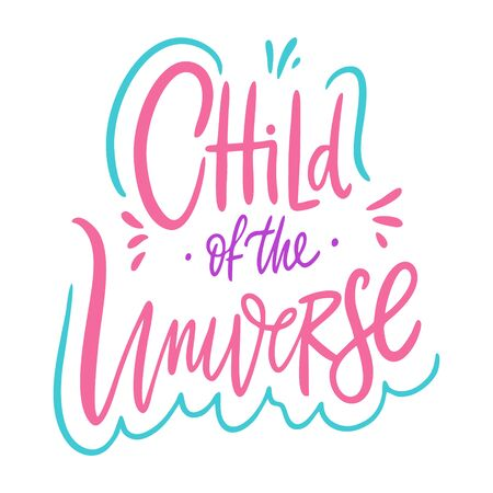 Child of the universe hand drawn vector lettering phrase. Isolated on white background. Иллюстрация