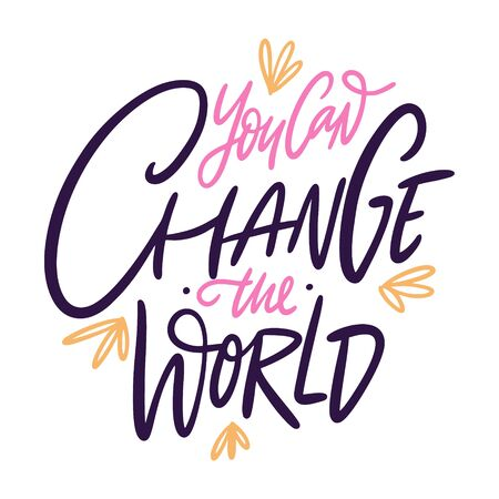 You can change the world hand drawn vector lettering phrase. Isolated on white background.