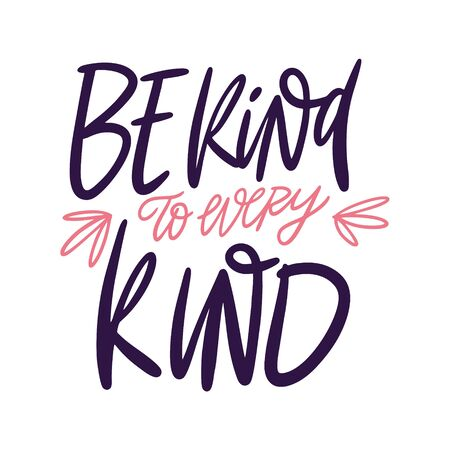 Be kind every kind hand drawn vector lettering phrase. Isolated on white background.