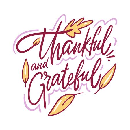 Thankful and grateful hand drawn vector lettering. Isolated on white background. Иллюстрация