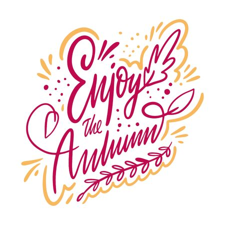 Enjoy the autumn hand drawn vector lettering. Isolated on white background.