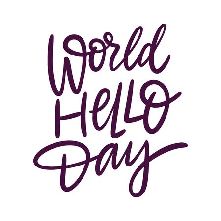 World Hello Day hand drawn vector lettering. Isolated on white background. Design for banner, poster, sign, sticker, web blog Иллюстрация