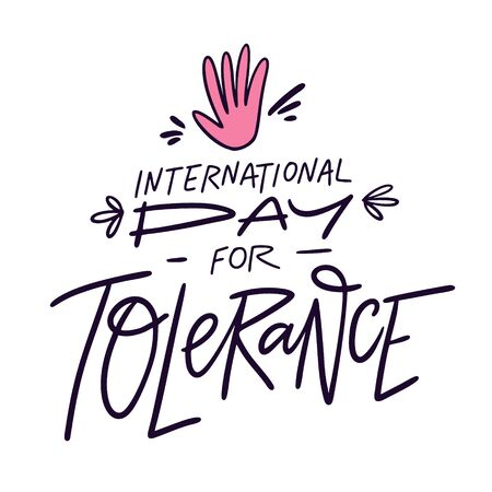 International day for tolerance hand drawn vector lettering. Isolated on white background. Design for banner, poster, sign, sticker, web blog