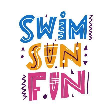 Zwem zon plezier. Hand getekende vector belettering zin. Cartoon-stijl.