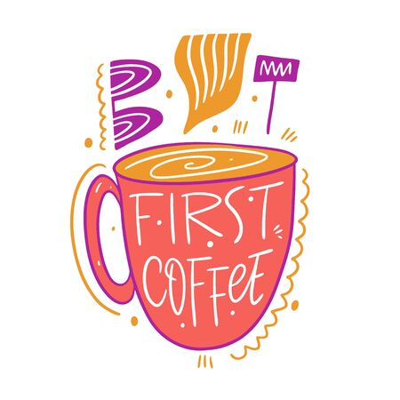 But first coffee hand drawn vector illustration and lettering. Isolated on white background. Cartoon style. Ilustracja