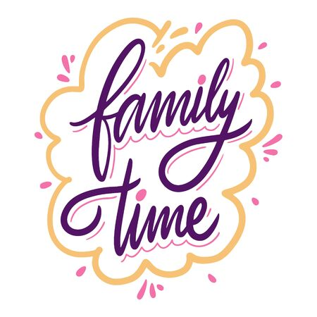 Family time hand drawn vector illustration and lettering. Isolated on white background.
